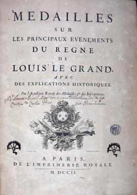 Medailles sur les principaux evenements du regne de Louis le Grand, París, 1702.